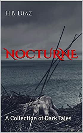Nocturne: A Collection of Dark Tales by H.B. Diaz Review
